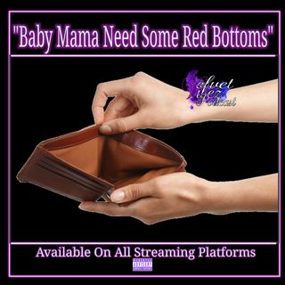"""Baby Mama Need Some Red Bottoms"" Ep.89"