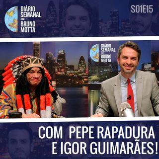 DS_S01E15 - 15 de novembro - COM PEPE RAPADURA E IGOR GUIMARÃES