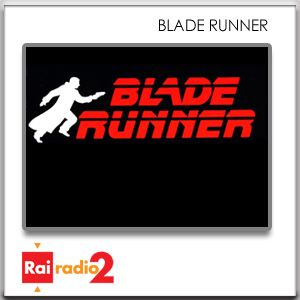 BLADE RUNNER del 24/04/2012 - puntata 1