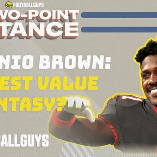 Is Antonio Brown the best value in fantasy football? | Fantasy Football 2021