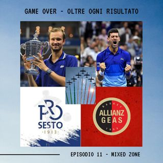GAME OVER - OLTRE OGNI RISULTATO - Ep.11 - Mixed Zone