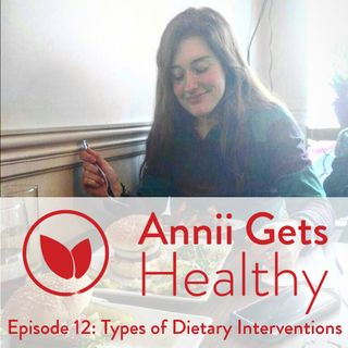 Episode 12 - Types of Dietary Interventions
