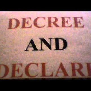 DECREE & DECLARE the Word of God