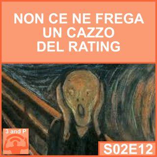 S02E12 - Non ce ne frega un cazzo del rating (Preoccupation Rating vol 4)