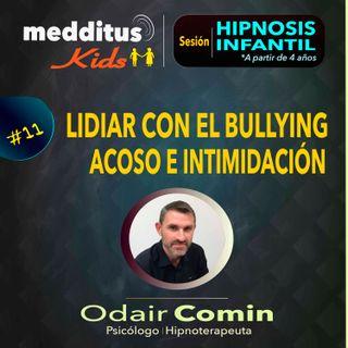 #11 Hipnosis Infantil para Lidiar con el Bullying o Acoso | Dr. Odair Comin