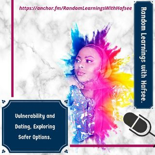 Vulnerability and Dating, Exploring Safer Options.