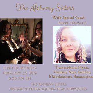 The Alchemy Sisters with Nikki Starseed: Part 2