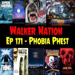 "Ep 171 ""Phobia Phest"""