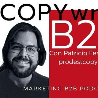 Cómo escribir de forma persuasiva: Copywriting B2B con Patricio Fernández