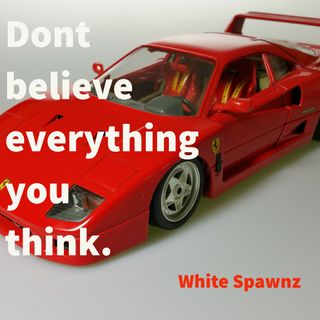 Dont Believe Everything You Think.