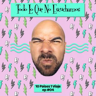 10 Paises 1 Viaje EP #04