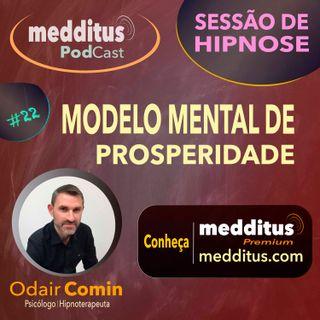 #22 Hipnose para um Modelo Mental de Prosperidade