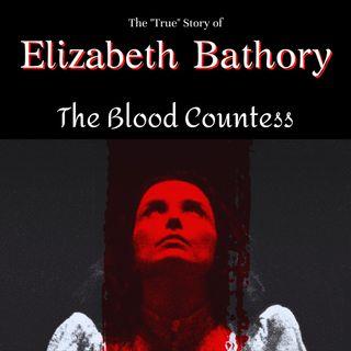 Elizabeth Bathory: The Blood Countess/Lady Dracula