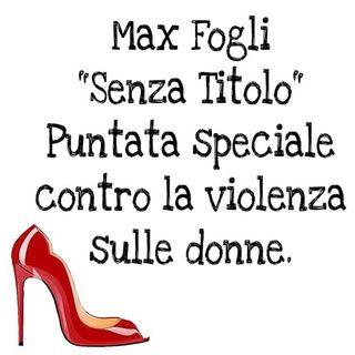 SENZA TITOLO Max Fogli #3 (Giornata internazionale per l'eliminazione della violenza contro le donne)