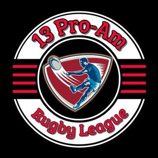 13 Pro-Am Rugby League Show.