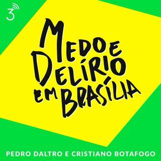 Medo e Delírio em Brasília #Bora