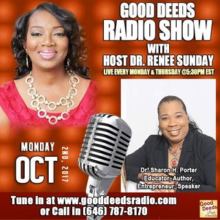 Dr. Sharon H. Porter Educator Author Entrepreneur Speaker shares on Good Deeds Radio Show