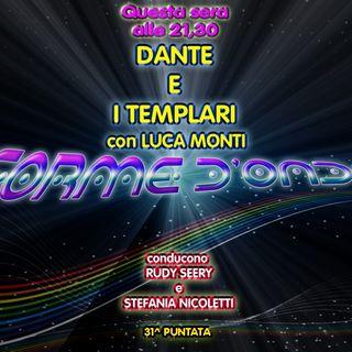 Forme d' Onda - Luca Monti: Dante e i Templari-15-06-2017