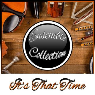 It's That Time (Ensemble Collection)