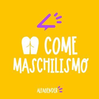 M come Maschilismo (con Lorenzo Gasparrini)
