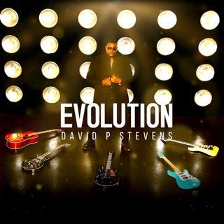 Multi-talented Guitarist David P Stevens returns with fire Evolution album!