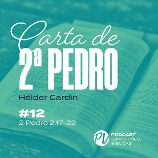 2 Pedro 2.17-22 - Hélder Cardin