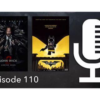 Episode 110: 'John Wick: Chapter 2' Breaks 'LEGO Batman'