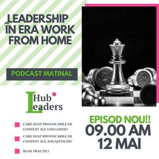 Leadership în era Work from Home S1E004
