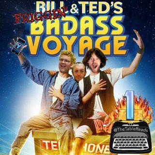 131 - Bill & Ted's Friggin' Badass Voyage, Part 1