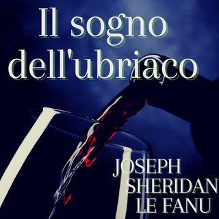 IL SOGNO DELL'UBRIACO - JOSEPH SHERIDAN LE FANU