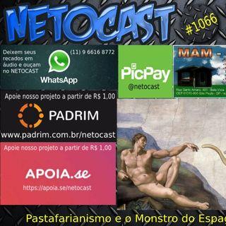 NETOCAST 1066 DE 25/09/2018 - Pastafarianismo e o Monstro do Espaguete Voador