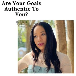 Are Your Goals Authentic To You?