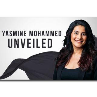 Yasmine Mohammed: Unveiled