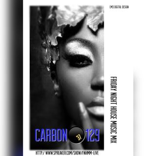 Friday Night House Music Mix - 129 CARBON
