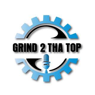Grind 2 Tha Top