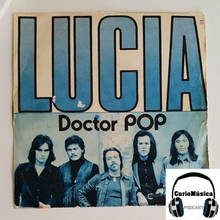 #11 'Lucía' de Doctor Pop  - CurioMúsica Podcast