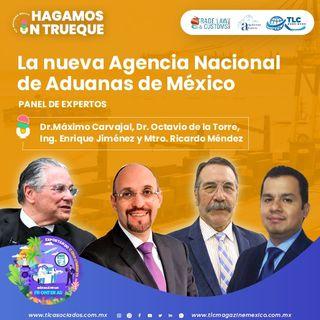 Episodio 221. Panel de Expertos: La nueva Agencia Nacional de Aduanas de México