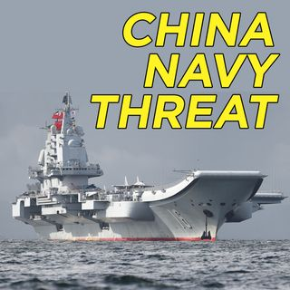 #45 How Big a Threat is China's Navy? | China Unscripted
