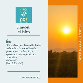 2 de abril - Simeón, el laico - Devocional de Jóvenes - Etiquetas Para Reflexionar