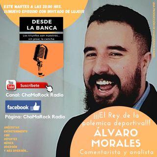 Álvaro Morales - Desde la Banca Episodio 02