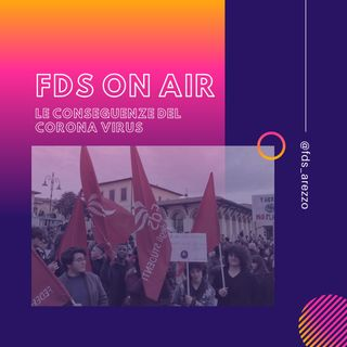 FDS ON AIR - Le conseguenze del Corona Virus