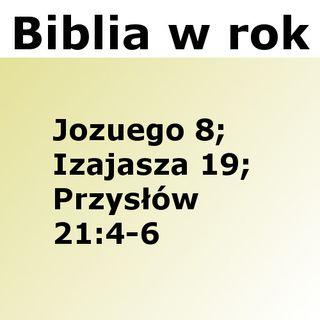 195 - Jozuego 8, Izajasza 19, Przysłów 21:4-6