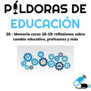 PDE 28  Memoria curso 18-19- reflexiones sobre cambio educativo profesores y más