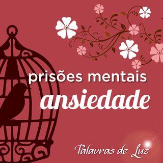 Prisões mentais – ansiedade