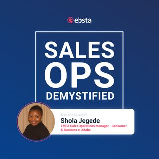 Shola Jegede, EMEA Sales Operations Manager @ Adobe