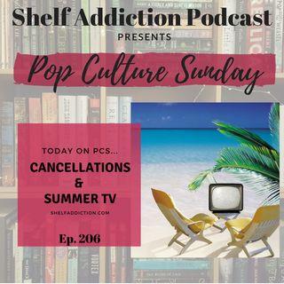 206: Cancellations & Summer TV | Pop Culture Sunday