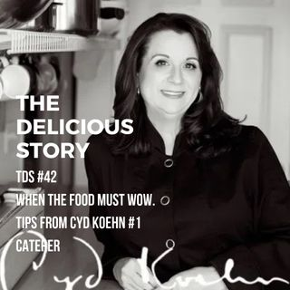 TDS 42 When the Food Must Wow Interview with Cyd Koehn #1 Caterer