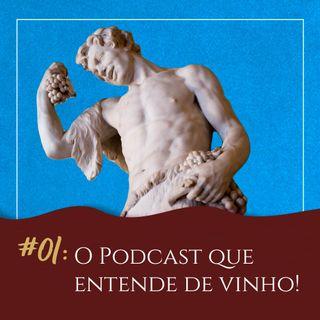 #01 - O Podcast que entende de vinho!