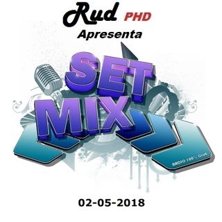 Set Mix DJ Rud PHD 02-05-2018