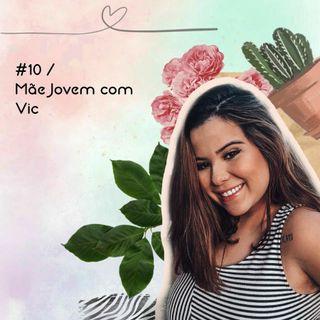 #10 / Mãe Jovem com Vic